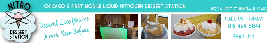 Nitro Dessert Station - Chicago's First Mobile Liquid Nitrogen Dessert Station Offering All Natural Ice Cream Made Onsite Using Liquid Nitrogen<